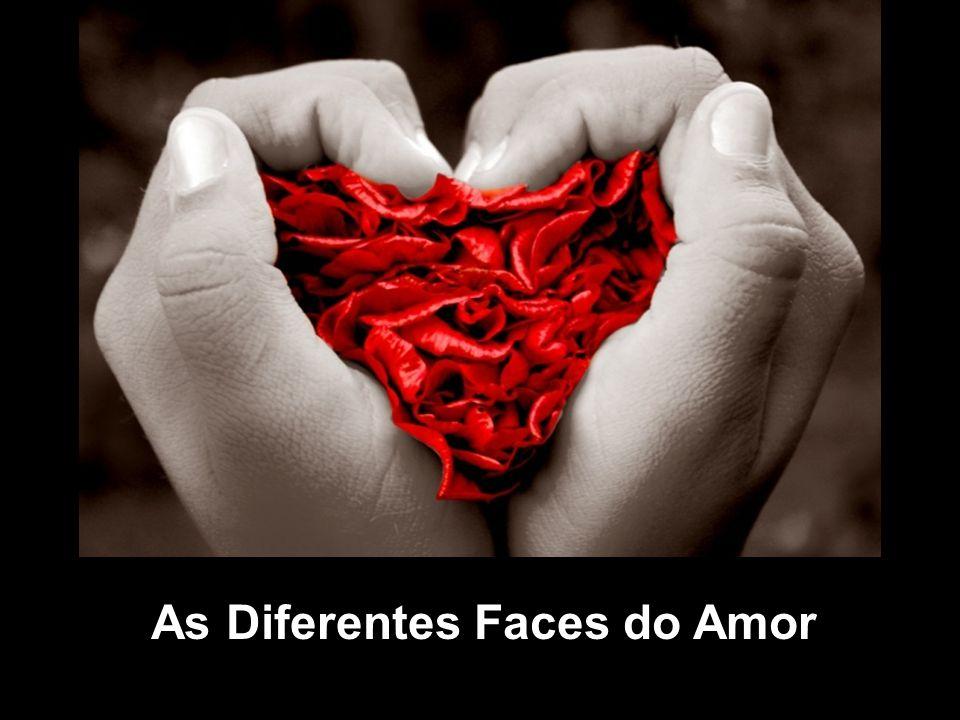 As Diferentes Faces do Amor
