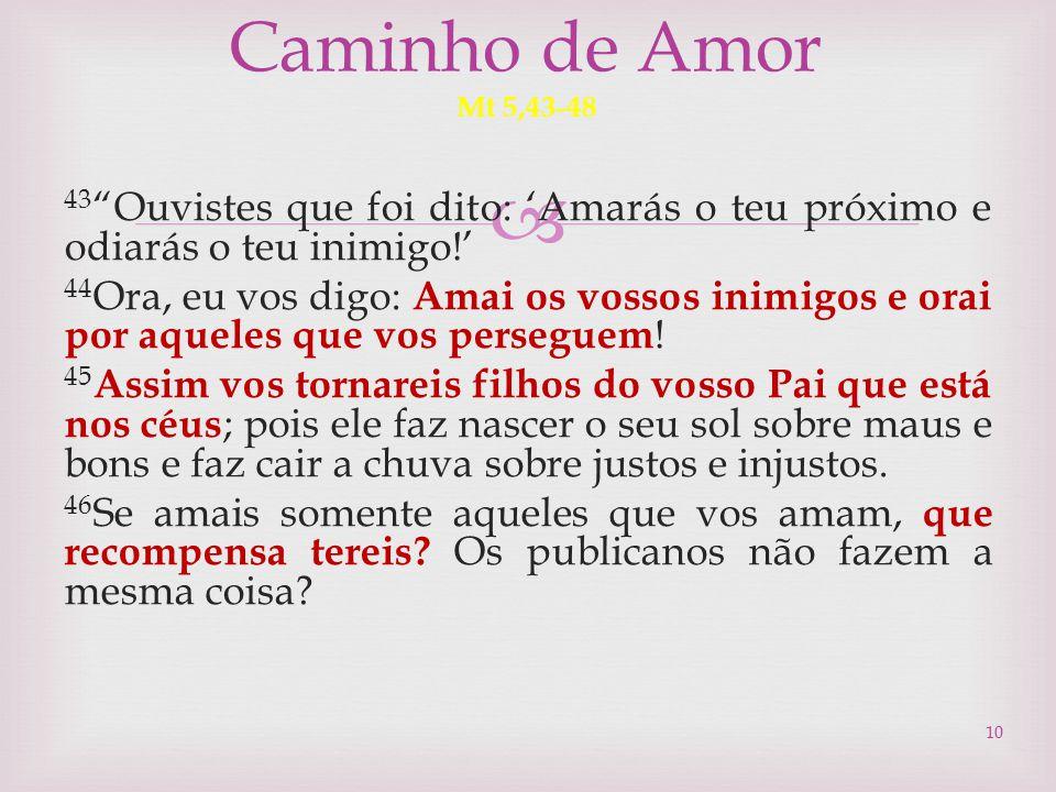 Caminho de Amor Mt 5,43-48