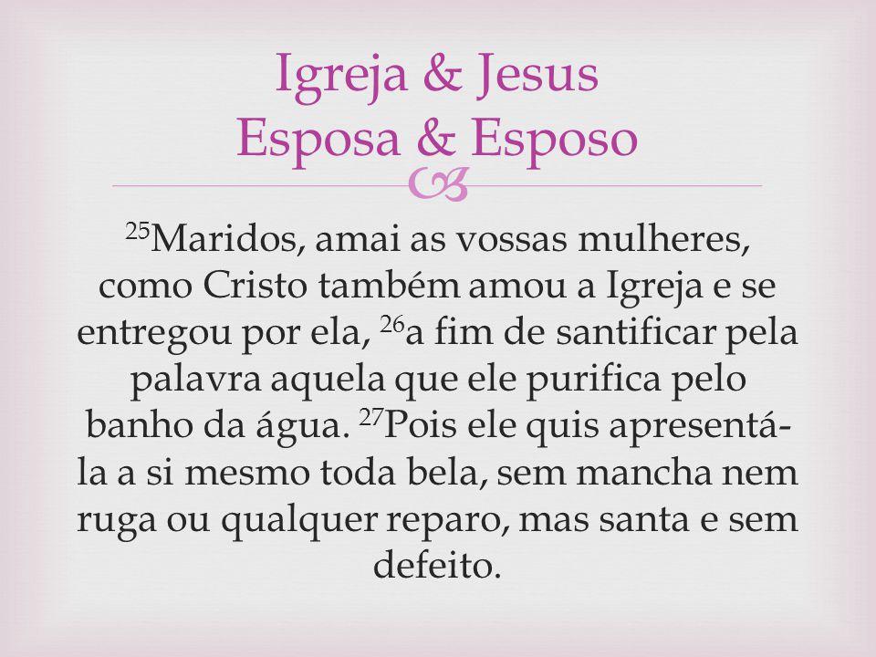 Igreja & Jesus Esposa & Esposo