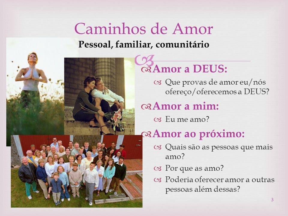 Caminhos de Amor Pessoal, familiar, comunitário
