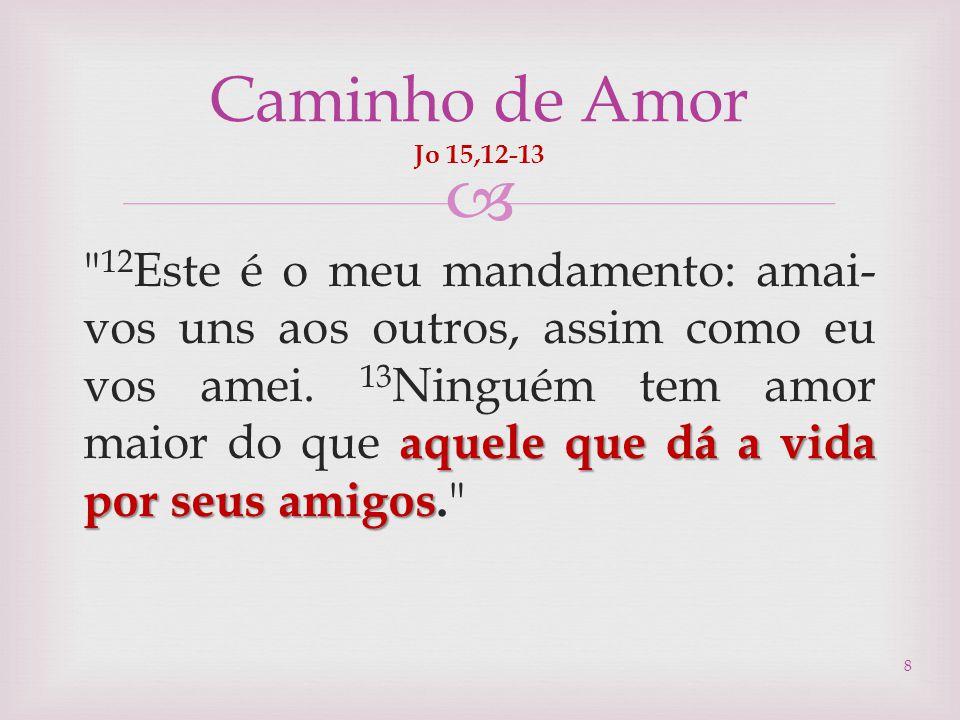 Caminho de Amor Jo 15,12-13