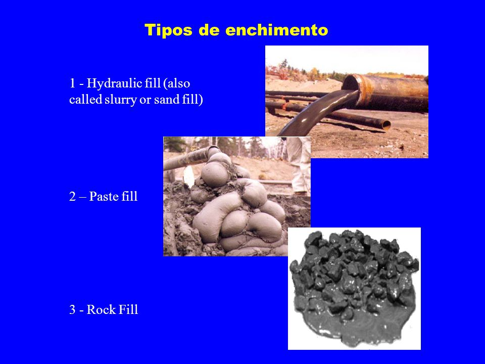 Tipos de enchimento 1 - Hydraulic fill (also