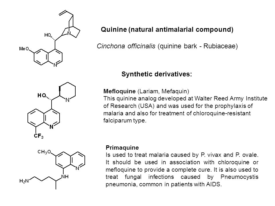 Quinine (natural antimalarial compound) Synthetic derivatives: