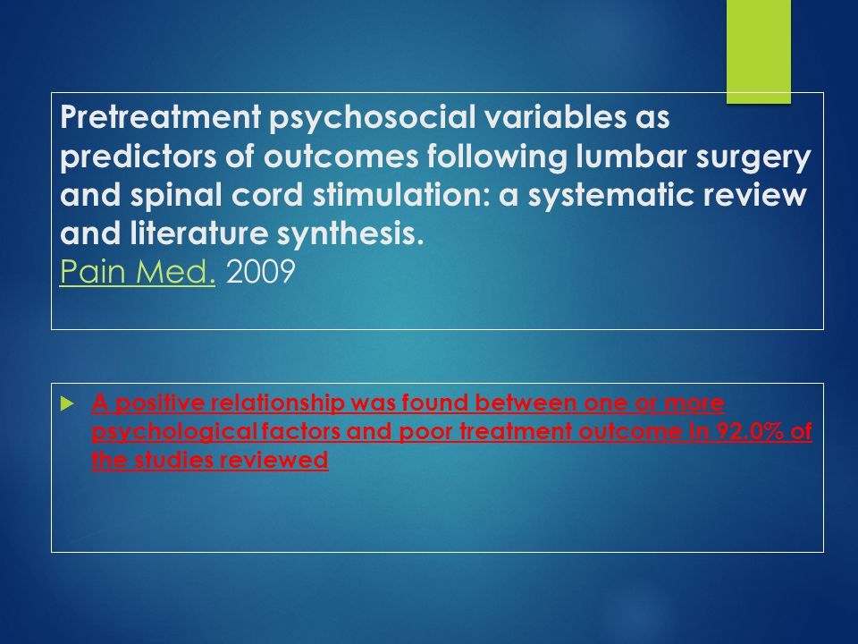 Pretreatment psychosocial variables as predictors of outcomes following lumbar surgery and spinal cord stimulation: a systematic review and literature synthesis. Pain Med. 2009