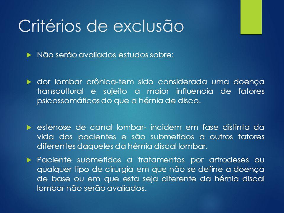 Critérios de exclusão Não serão avaliados estudos sobre: