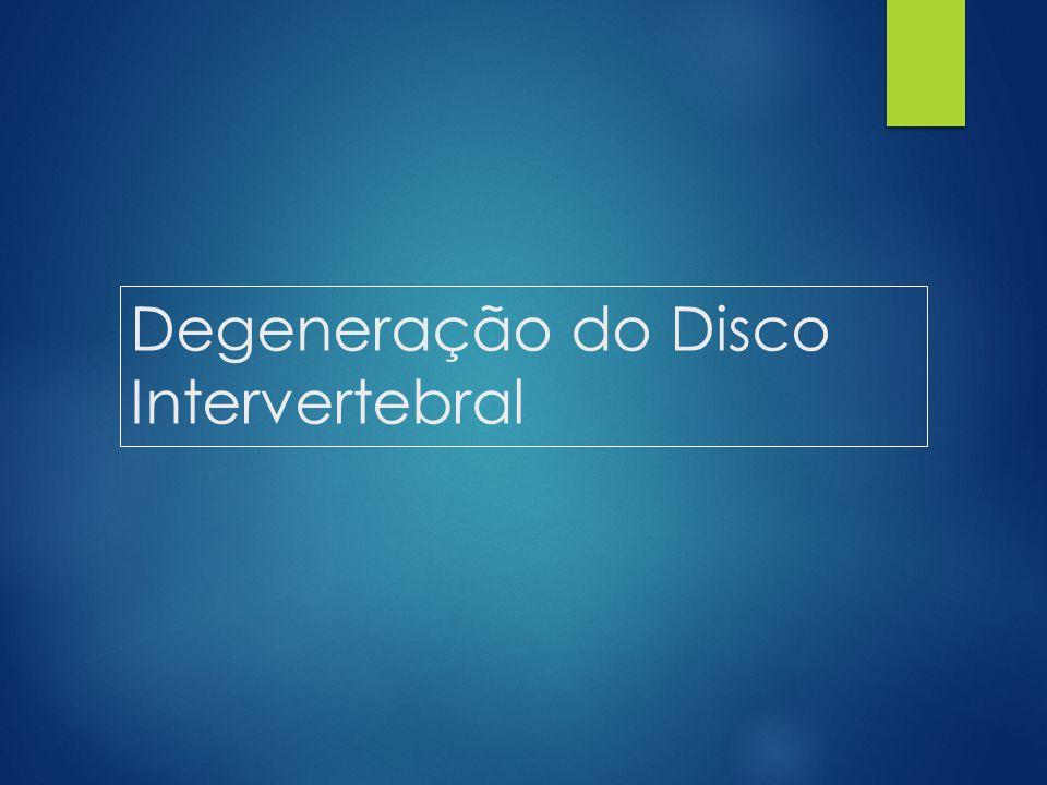Degeneração do Disco Intervertebral