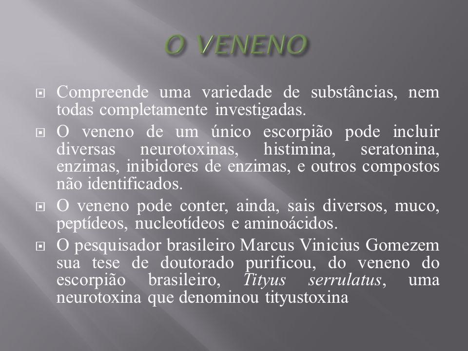 O VENENO Compreende uma variedade de substâncias, nem todas completamente investigadas.