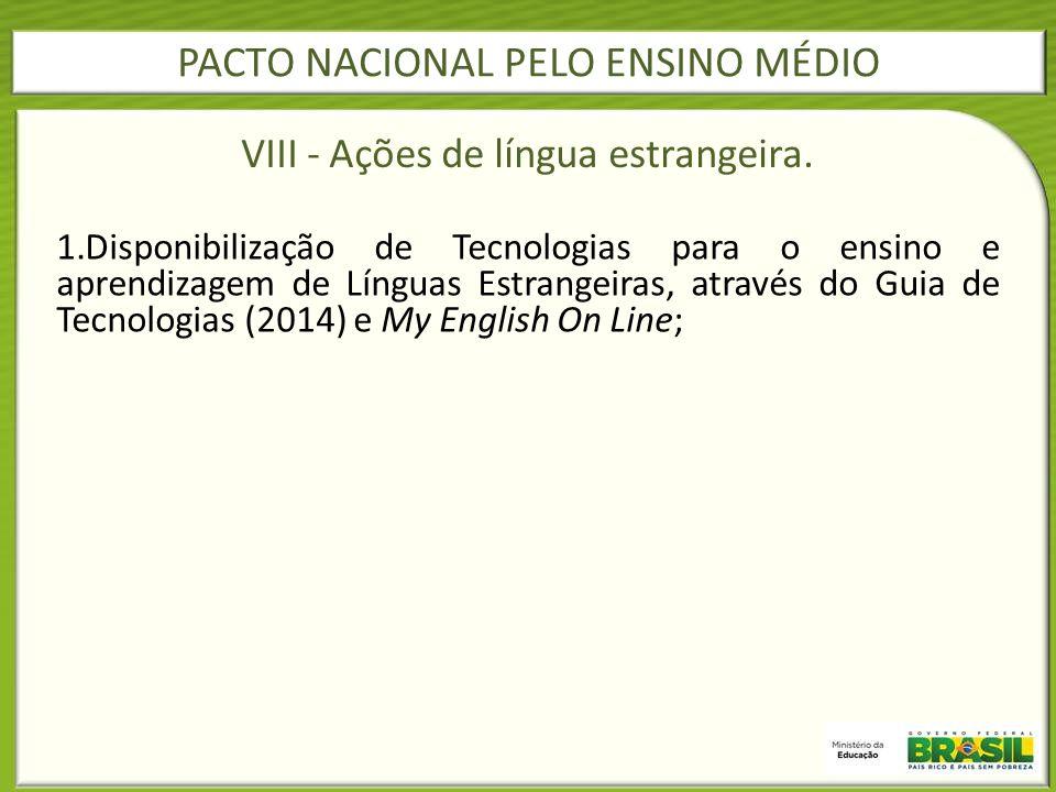 VIII - Ações de língua estrangeira.