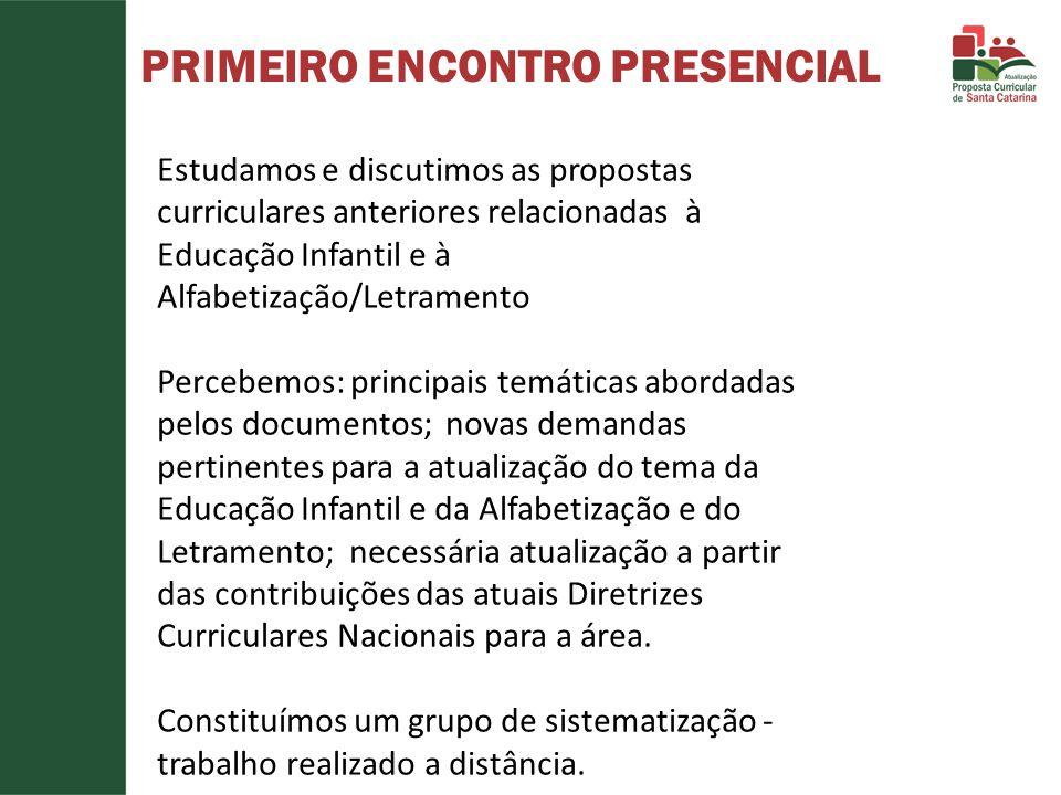 PRIMEIRO ENCONTRO PRESENCIAL