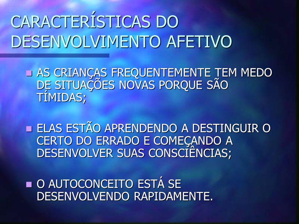 CARACTERÍSTICAS DO DESENVOLVIMENTO AFETIVO