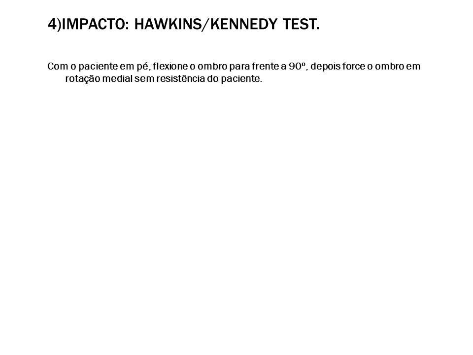 4)Impacto: Hawkins/Kennedy test.
