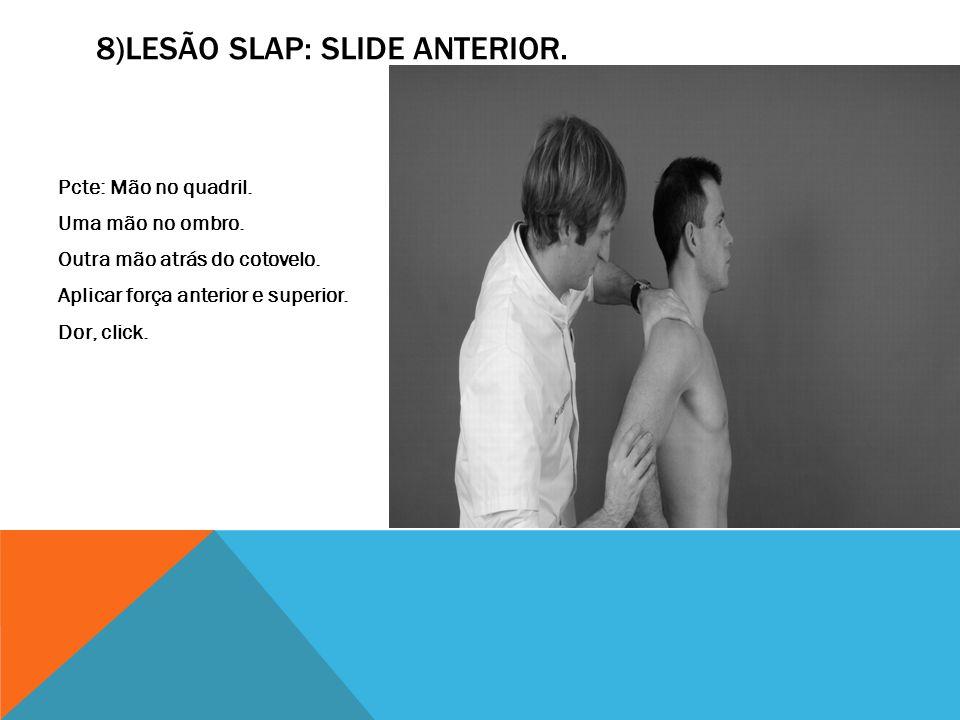 8)Lesão SLAP: Slide anterior.