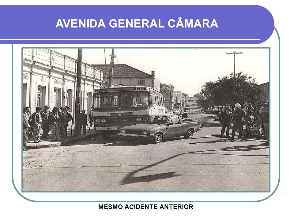 AVENIDA GENERAL CÂMARA MESMO ACIDENTE ANTERIOR