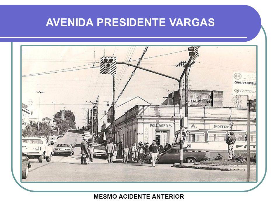 AVENIDA PRESIDENTE VARGAS MESMO ACIDENTE ANTERIOR