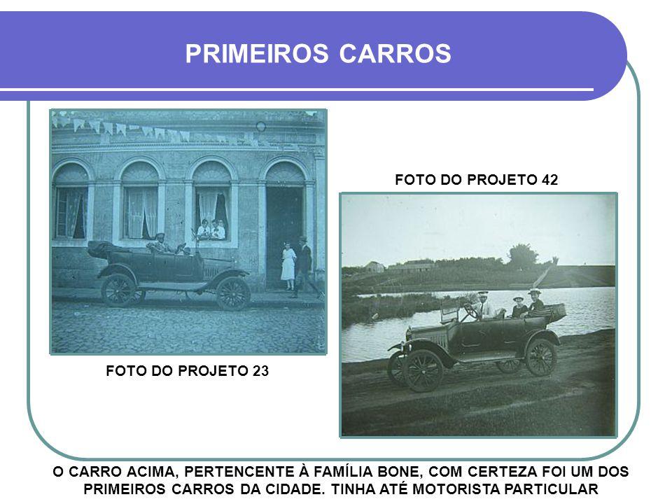 PRIMEIROS CARROS FOTO DO PROJETO 42 FOTO DO PROJETO 23