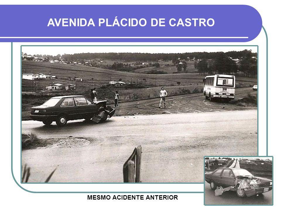 AVENIDA PLÁCIDO DE CASTRO MESMO ACIDENTE ANTERIOR