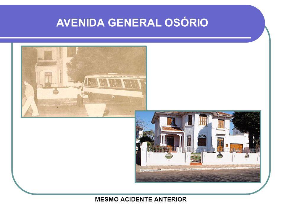 AVENIDA GENERAL OSÓRIO MESMO ACIDENTE ANTERIOR