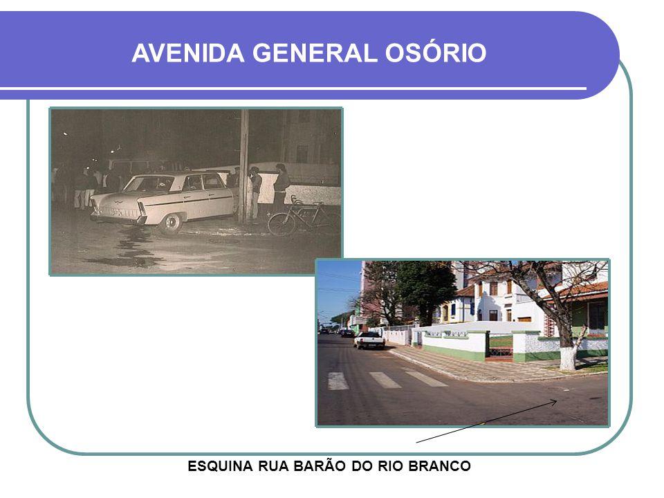 AVENIDA GENERAL OSÓRIO ESQUINA RUA BARÃO DO RIO BRANCO