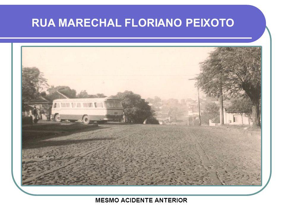 RUA MARECHAL FLORIANO PEIXOTO MESMO ACIDENTE ANTERIOR