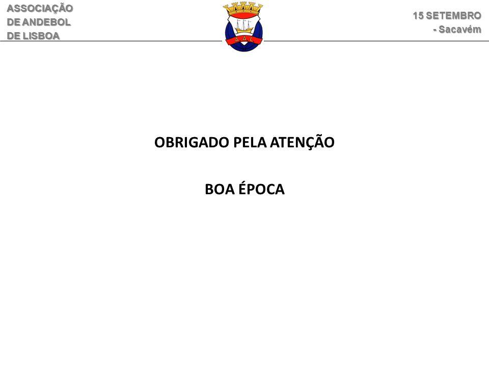 OBRIGADO PELA ATENÇÃO BOA ÉPOCA