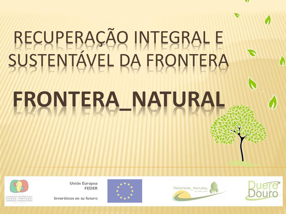 RecuperaÇÃO Integral E SUSTENTÁVEL DA Frontera FRONTERA_NATURAL