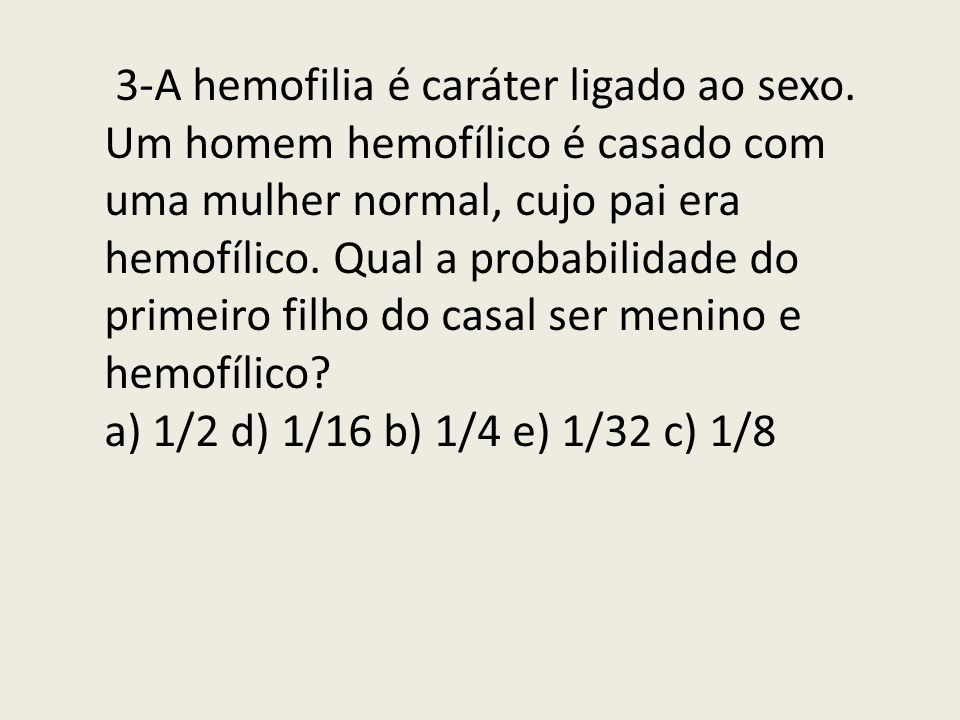 3-A hemofilia é caráter ligado ao sexo