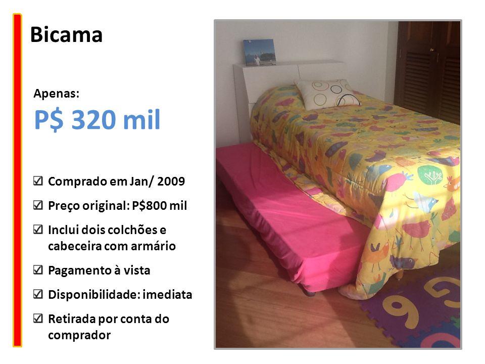 P$ 320 mil Bicama Apenas: Comprado em Jan/ 2009