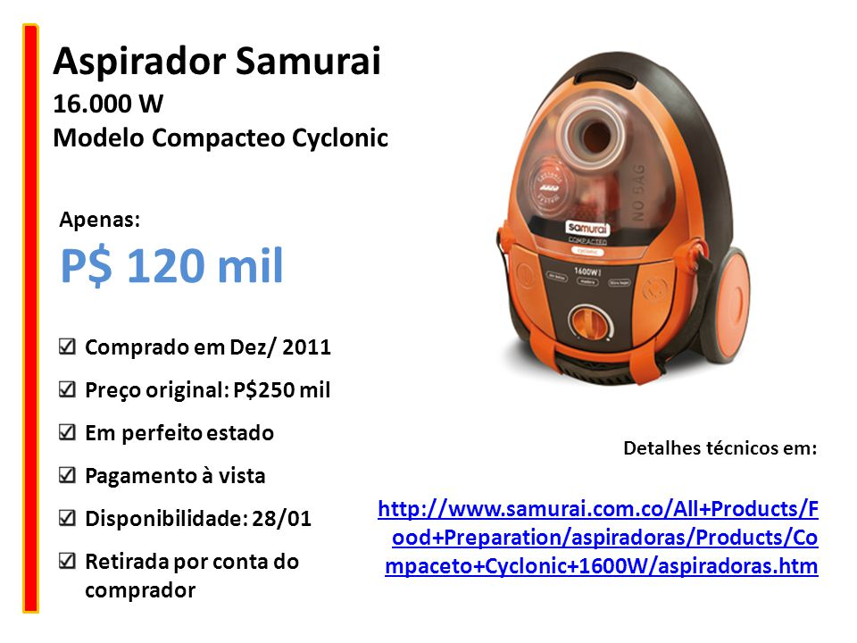 P$ 120 mil Aspirador Samurai 16.000 W Modelo Compacteo Cyclonic