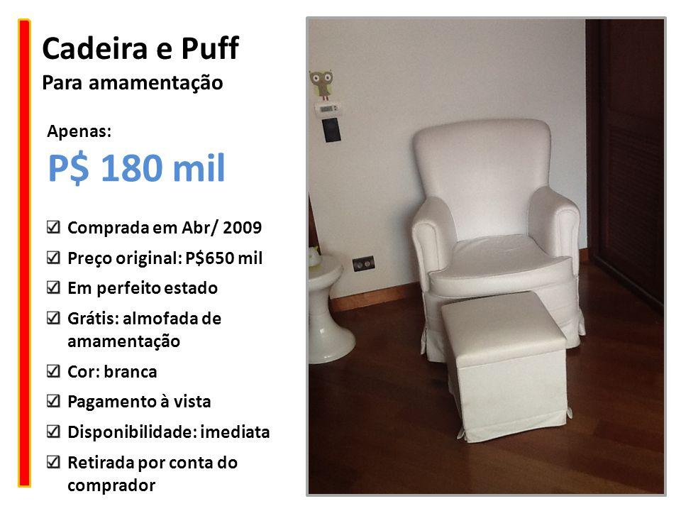 P$ 180 mil Cadeira e Puff Para amamentação Apenas: