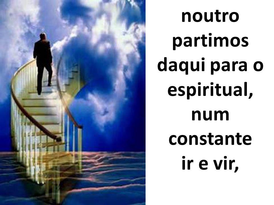 noutro partimos daqui para o espiritual, num constante
