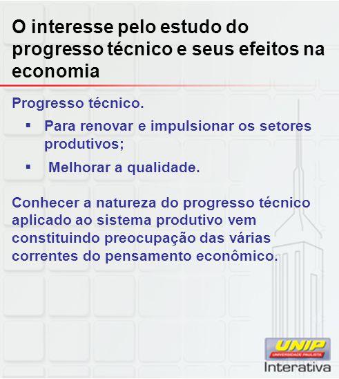 O interesse pelo estudo do progresso técnico e seus efeitos na economia