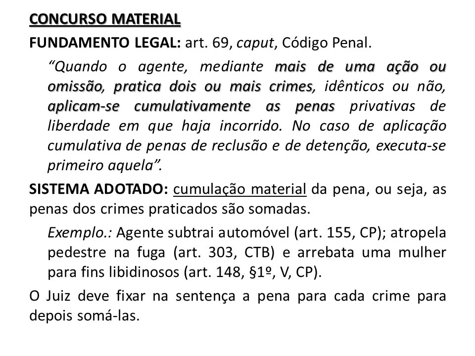 CONCURSO MATERIAL FUNDAMENTO LEGAL: art. 69, caput, Código Penal