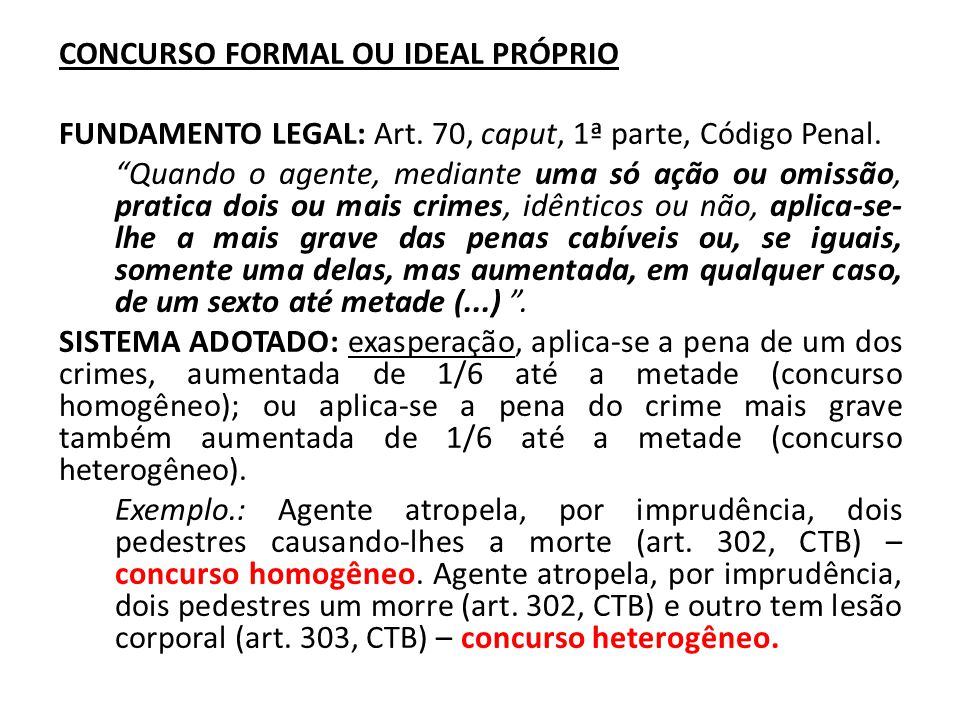 CONCURSO FORMAL OU IDEAL PRÓPRIO FUNDAMENTO LEGAL: Art