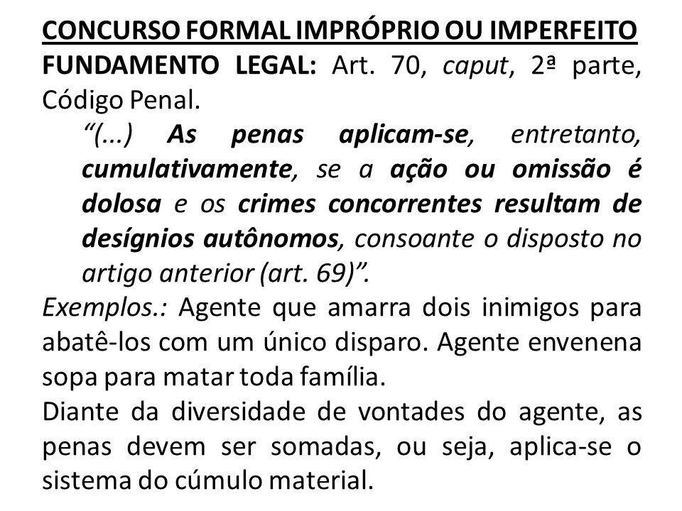CONCURSO FORMAL IMPRÓPRIO OU IMPERFEITO FUNDAMENTO LEGAL: Art