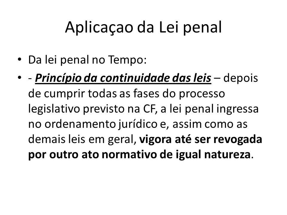 Aplicaçao da Lei penal Da lei penal no Tempo: