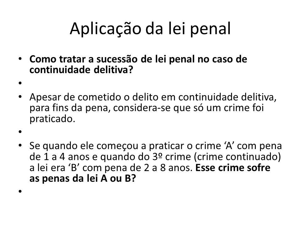 Aplicação da lei penal Como tratar a sucessão de lei penal no caso de continuidade delitiva