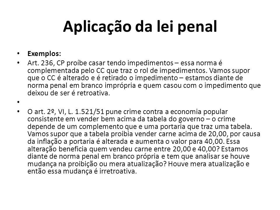 Aplicação da lei penal Exemplos: