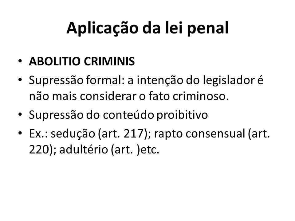 Aplicação da lei penal ABOLITIO CRIMINIS