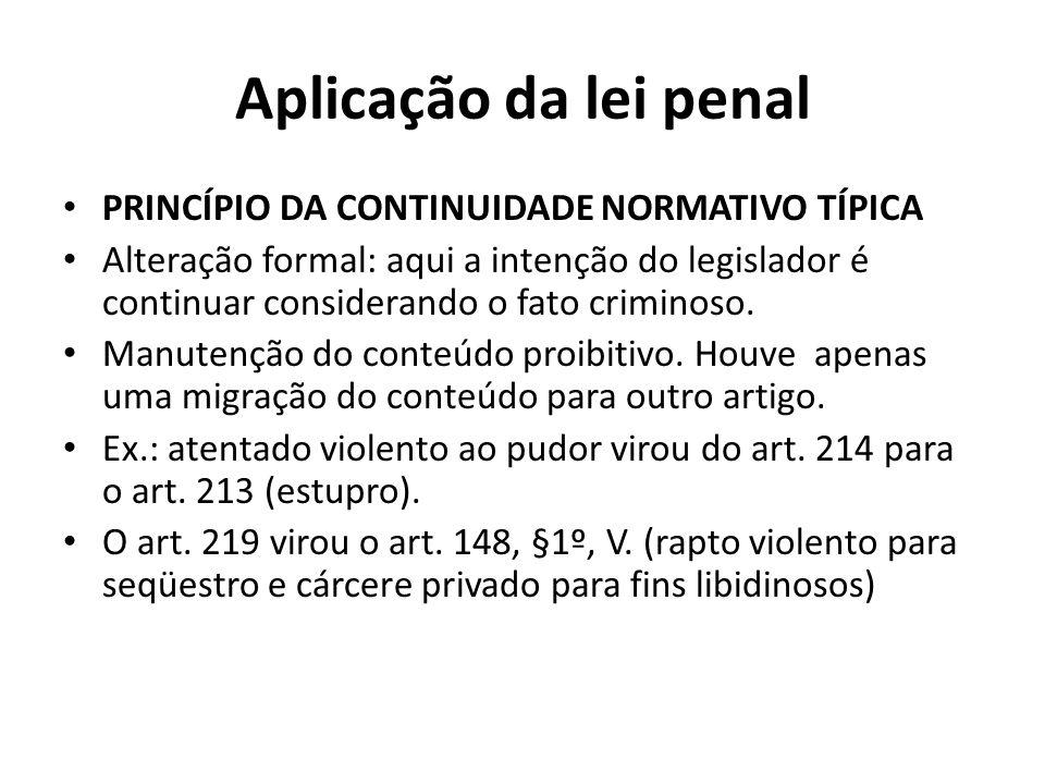 Aplicação da lei penal PRINCÍPIO DA CONTINUIDADE NORMATIVO TÍPICA