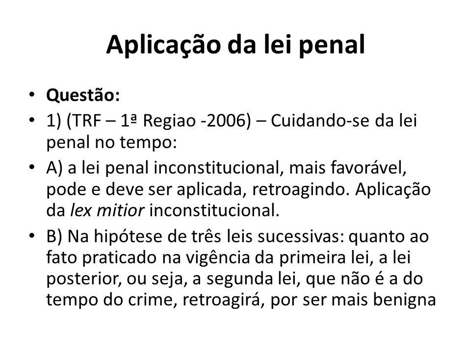 Aplicação da lei penal Questão: