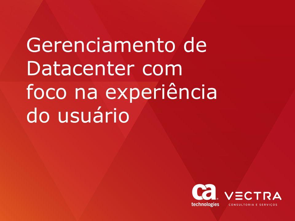 Gerenciamento de Datacenter com foco na experiência do usuário