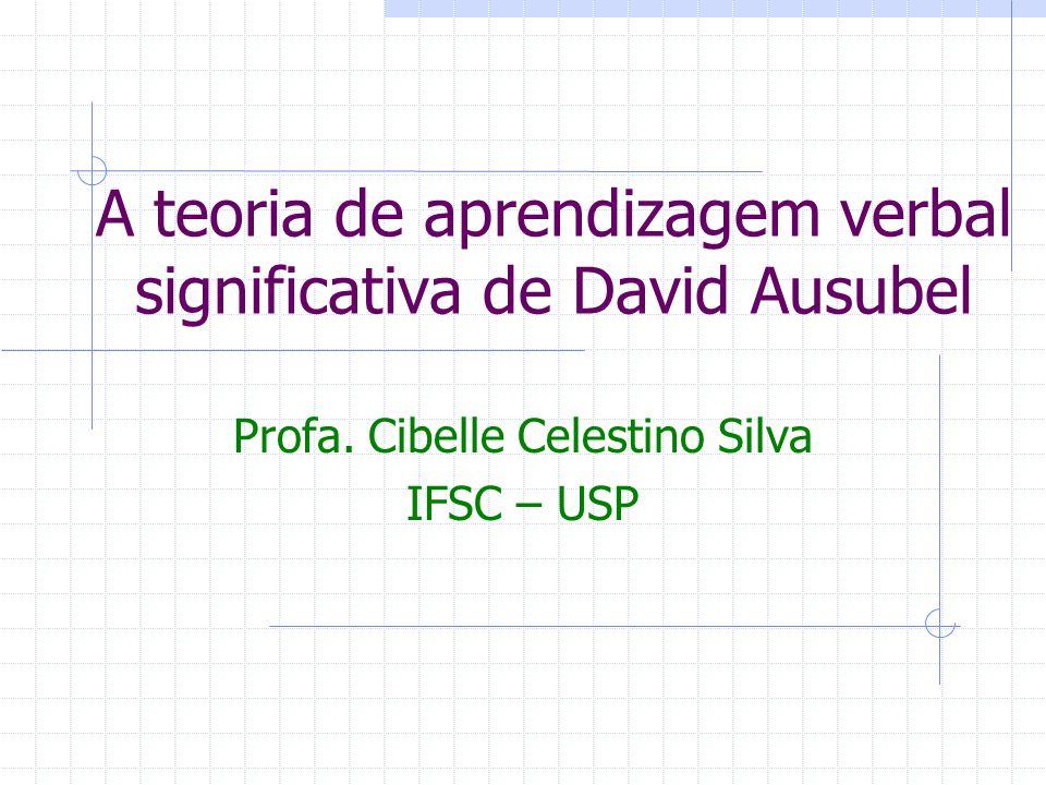 A teoria de aprendizagem verbal significativa de David Ausubel