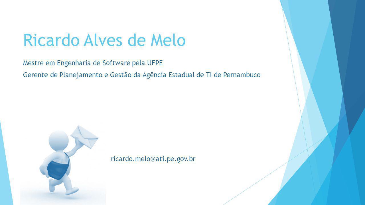 Ricardo Alves de Melo Mestre em Engenharia de Software pela UFPE