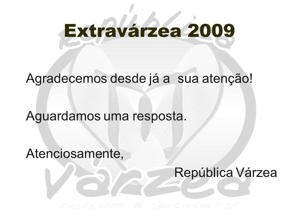 Extravárzea 2009 Agradecemos desde já a sua atenção.