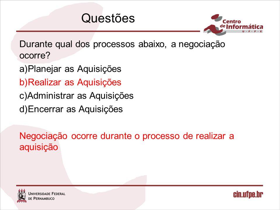 Questões Durante qual dos processos abaixo, a negociação ocorre