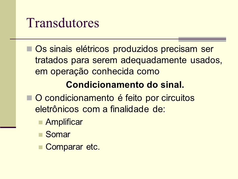 Condicionamento do sinal.