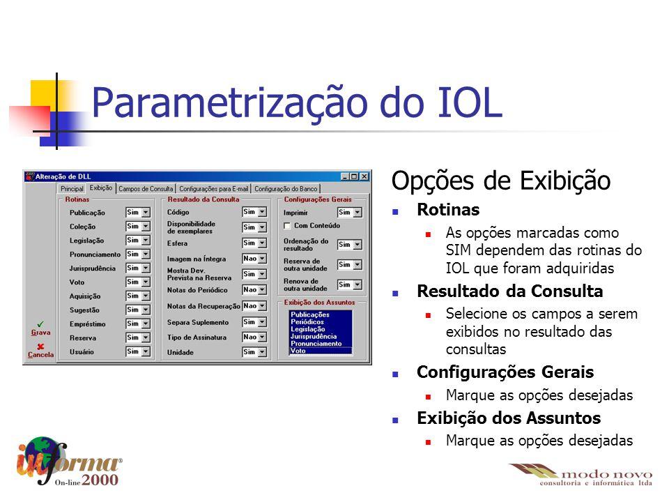 Parametrização do IOL Opções de Exibição Rotinas Resultado da Consulta