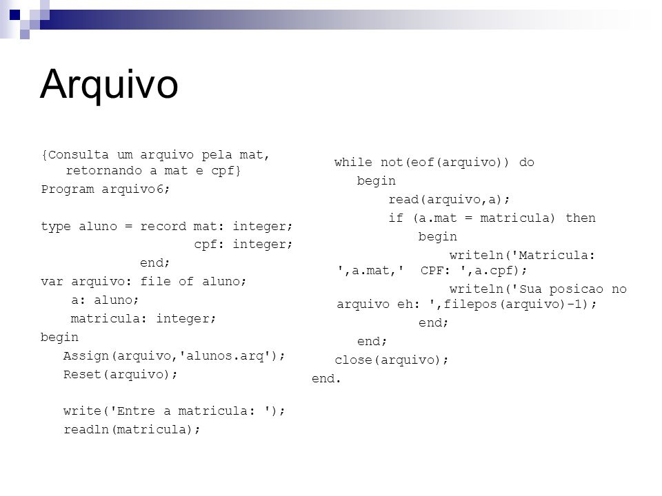 Arquivo while not(eof(arquivo)) do