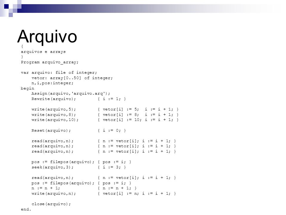 Arquivo { arquivos e arrays } Program arquivo_array;