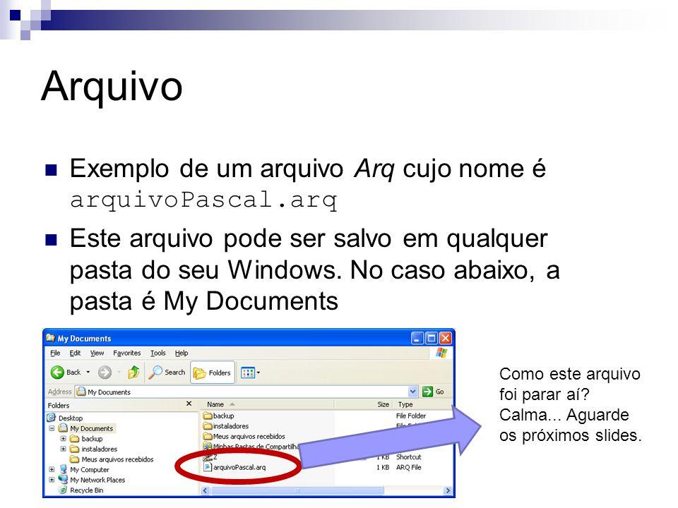Arquivo Exemplo de um arquivo Arq cujo nome é arquivoPascal.arq